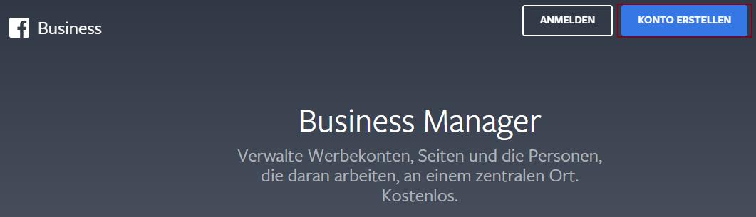 Facebook Business Manager Einstieg, mit einem Klick auf Konto erstellen, kannst du mit der Erstellung deines Kontos beginnen