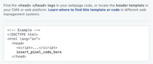 Falls du den Pixel manuell integrieren möchtest, musst du den Pixel kopieren und in den Header deiner Website einbauen.